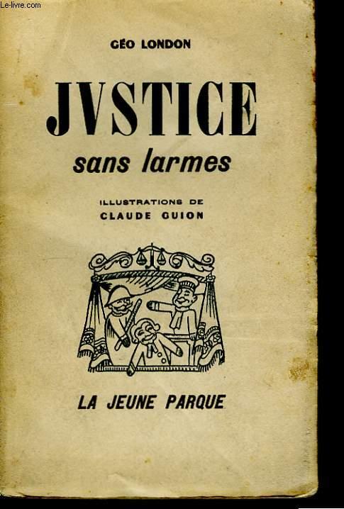 Justice sans larmes.