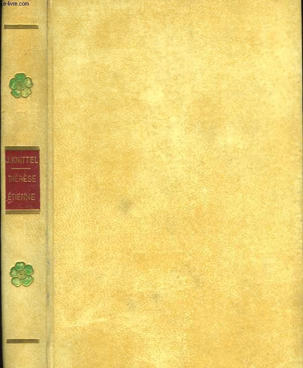Thérèse Etienne. TOME II (Double exemplaire en un seul volume)