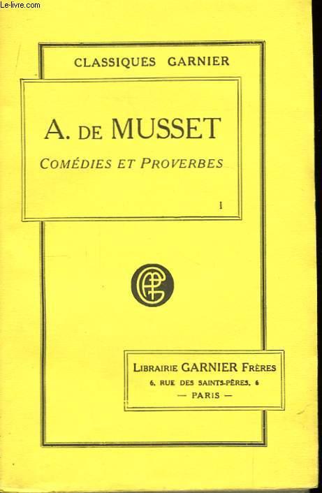 Oeuvres de Alfred Musset. TOME I : Comédies et Proverbes.