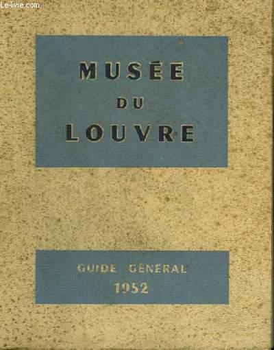 Le Musée du Louvre. Guide général 1952