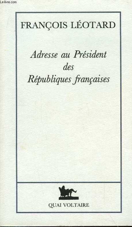Adresse au Président des Républiques Françaises.