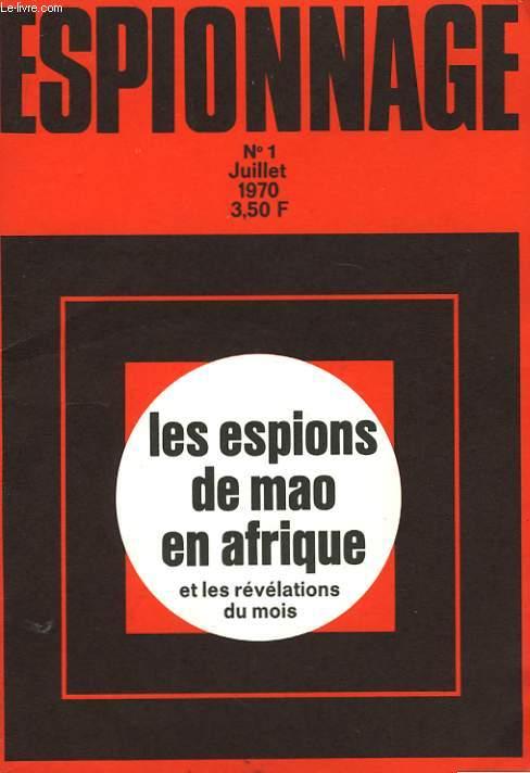 Espionnage n°1 : les espions de Mao en Afrique, et les révélations du mois.