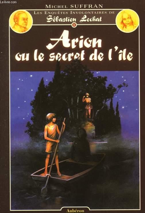 Arion ou le secret de l'île.
