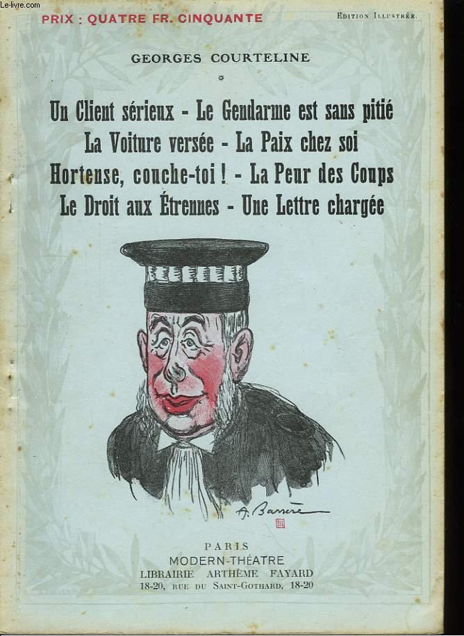 Un Clien sérieux - Le Gendarme est sans pitié - La Voiture versée - La Paix chez soi - Hortense, couche-toi ! - La Peur des Coups - Le Droit aux Etrennes - Une Lettre chargée.