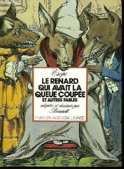 Le Renard qui avait la queue coupée et autres fables.