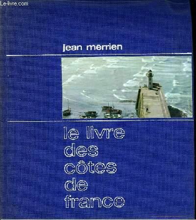 Le Livre des Côtes de France. En 2 TOMES.