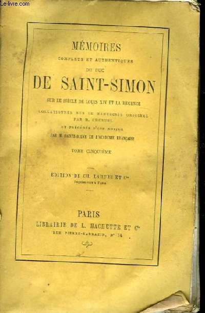 Mémoires du Duc de Saint-Simon, sur le siècle de Louis XIV et la Régence. TOME V.