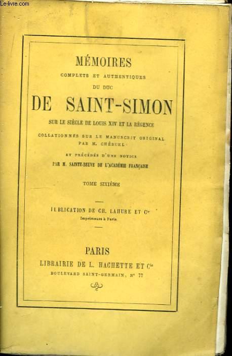 Mémoires du Duc de Saint-Simon, sur le siècle de Louis XIV et la Régence. TOME VI