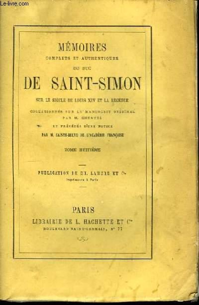 Mémoires du Duc de Saint-Simon, sur le siècle de Louis XIV et la Régence. TOME VIII