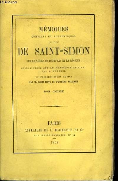 Mémoires du Duc de Saint-Simon, sur le siècle de Louis XIV et la Régence. TOME XI