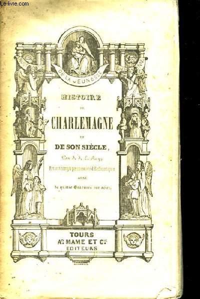 Histoire de Charlemagne et de son siècle.
