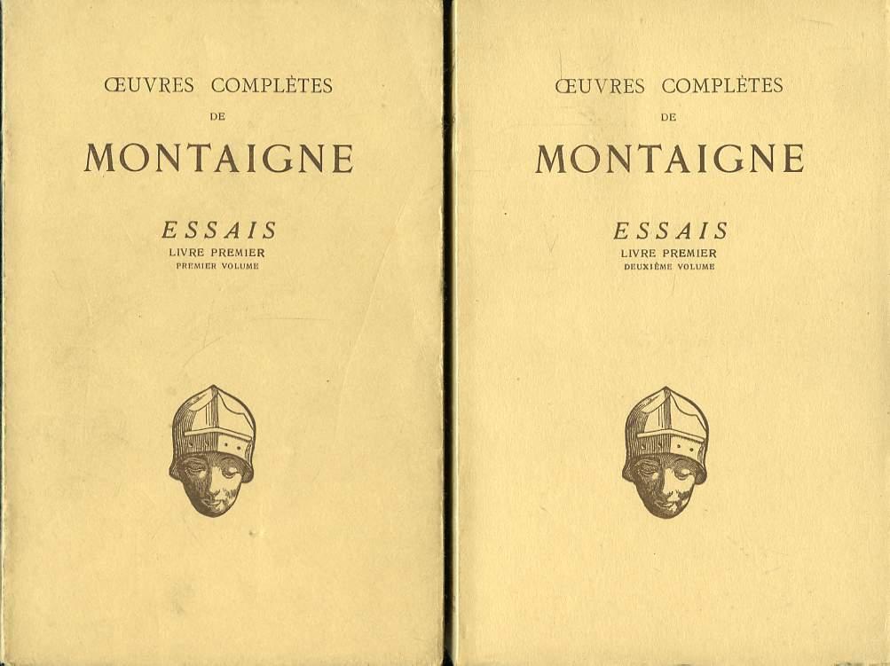 Oeuvres Complères. Essais. Livre Premier. en 2 volumes.