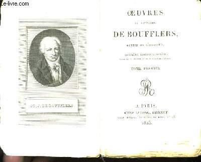 Oeuvres du Chevalier de Boufflers. TOME Ier