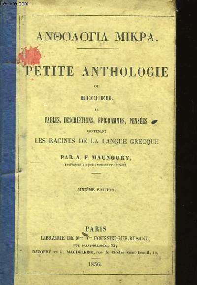 Petite Anthologie ou Recueil de Fables, Descriptions, epigrammes, Pensées.