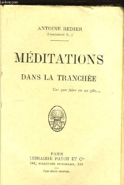 Méditations dans la tranchée.