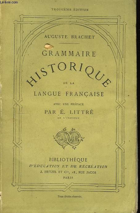 Grammaire Historique de la Langue Française.