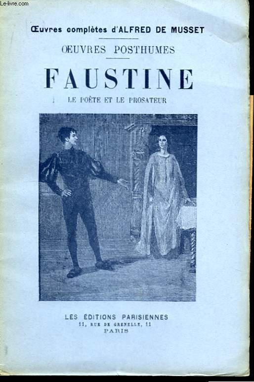 Oeuvres Posthumes. Faustine - Le Poète et le Prosateur.