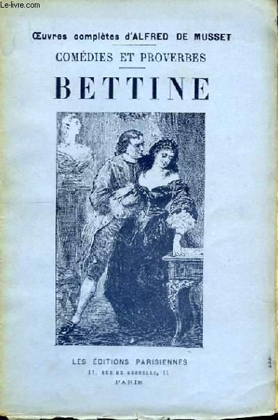 Comédies et Proverbes. Bettine.