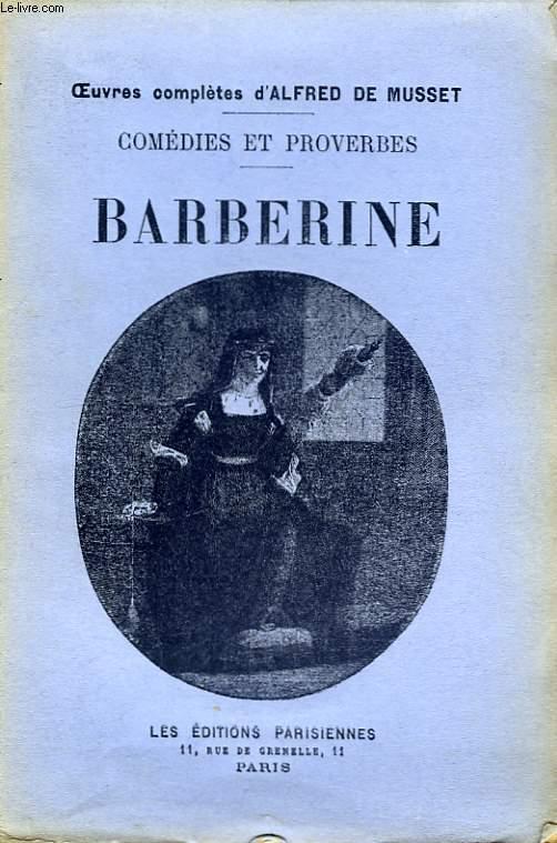 Comédies et Proverbes. Barberine.