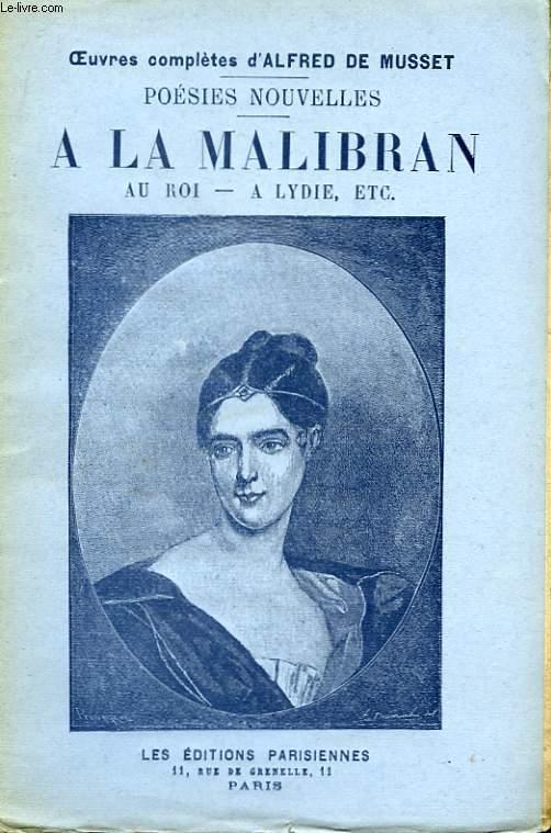 Poésies Nouvelles. A la Malibran - Au Roi - A Lydie - A Ninon