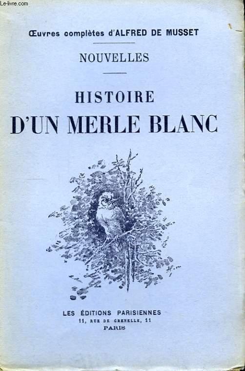Nouvelles. Histoire d'une Merle Blanc.