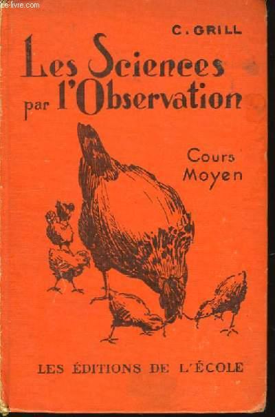 Les Sciences par l'Observation. Cours moyen