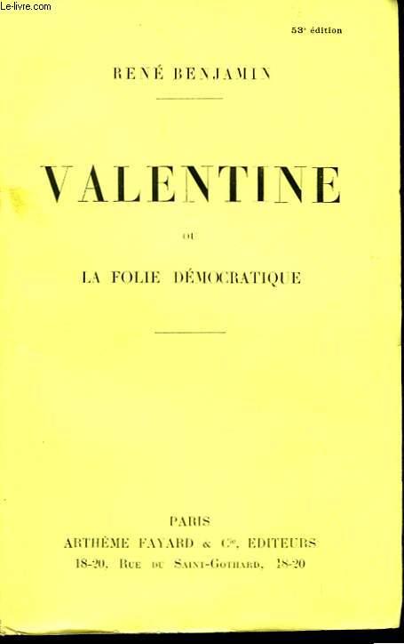 Valentine, ou la folie démocratique.