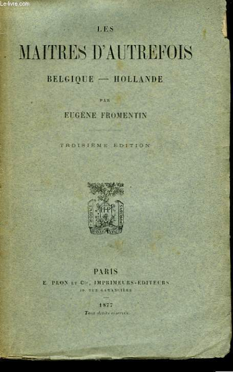 Les Maîtres d'Autrefois. Belgique - Hollande.