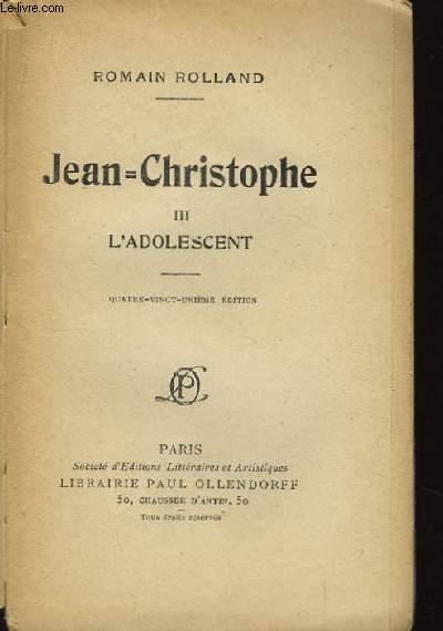 Jean-Christophe. TOME III : L'Adolescent.