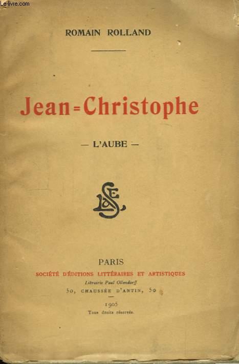 Jean-Christophe. TOME I : L'Aube.