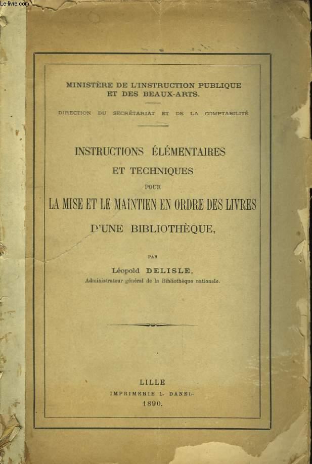 Instructions élémentaires et techniques pour la mise et le maintien en ordre des livres d'une bibliothèque.