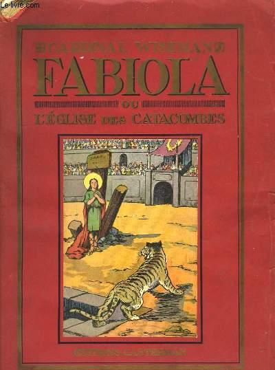 Fabiola ou l'Eglise des Catacombes.