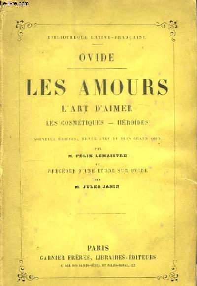Oeuvres Choisies. Les Amours - L'Art d'Aimer - Les Cosmétiques - Héroïdes.