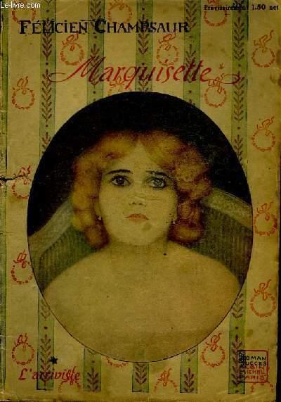 L'Arriviste. Livre 1er : Marquisette.