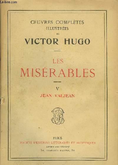 Les Misérables. TOME V : Jean Valjean.