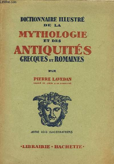 Dictionnaire illustré de la Mythologie et des Antiquités Grecques et Romaines.