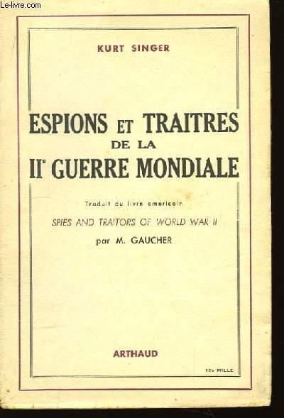 Espions et Traitres de la IIème Guerre Mondiale.