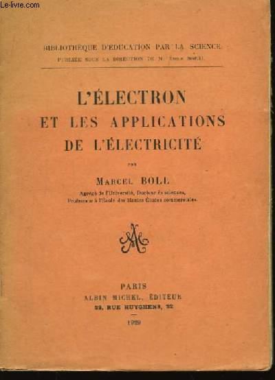 L'électron et les applications de l'électricité.