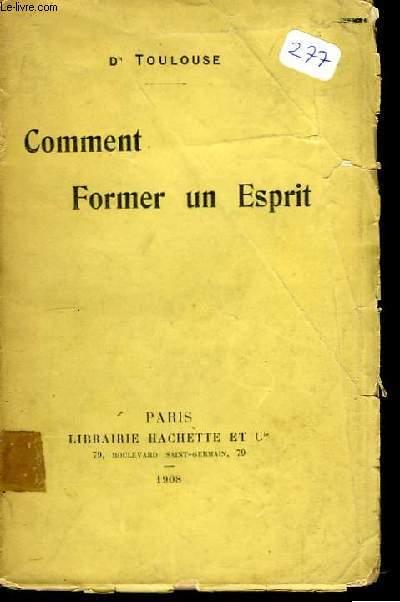 Comment Former un Esprit.