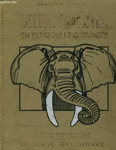 Le Livre des Bêtes qu'on appelle sauvages.