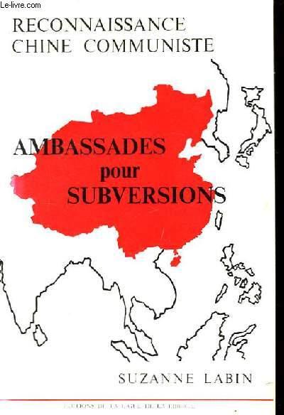 Ambassades pour subversions.