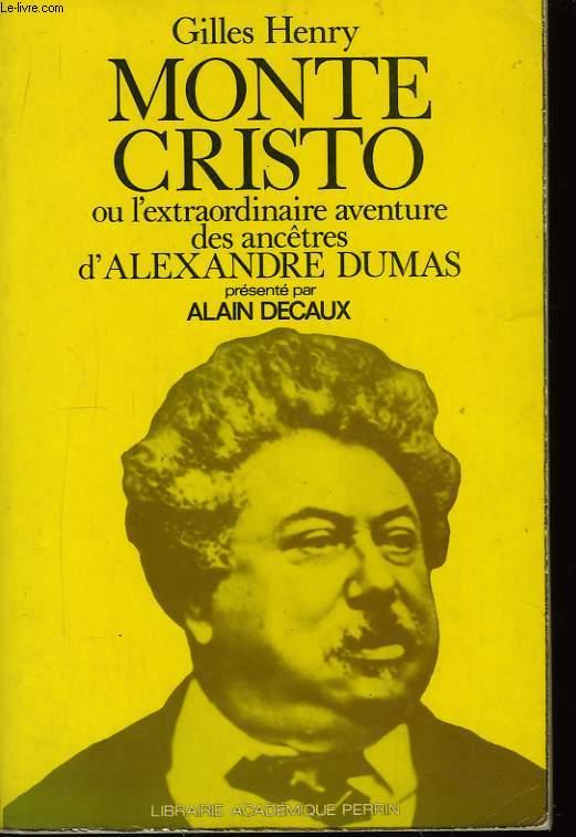 Monte-Cristo, ou l'extraordinaire aventure des ancêtres d'Alexandre Dumas.