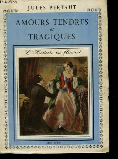 Amours tendres et tragiques.