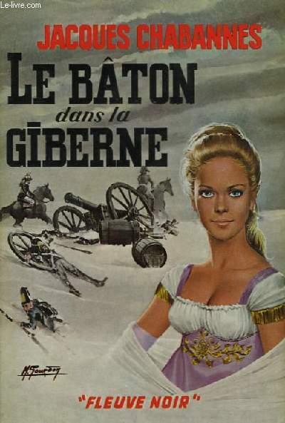 Le Bâton dans la Giberne (Monsieur de Florensac IV)