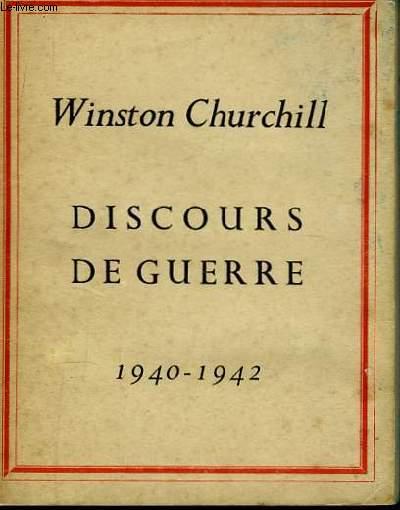 Discours de Guerre. 1940 - 1942
