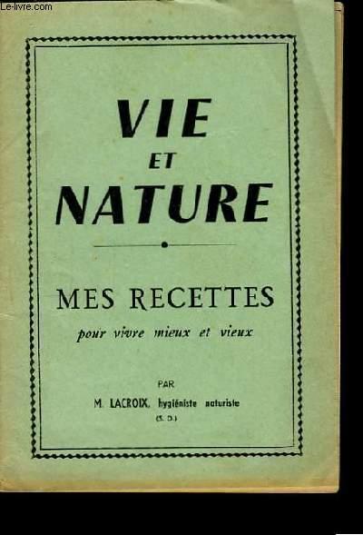 Vie et Nature. Mes recettes, pour vivre mieux et vieux.