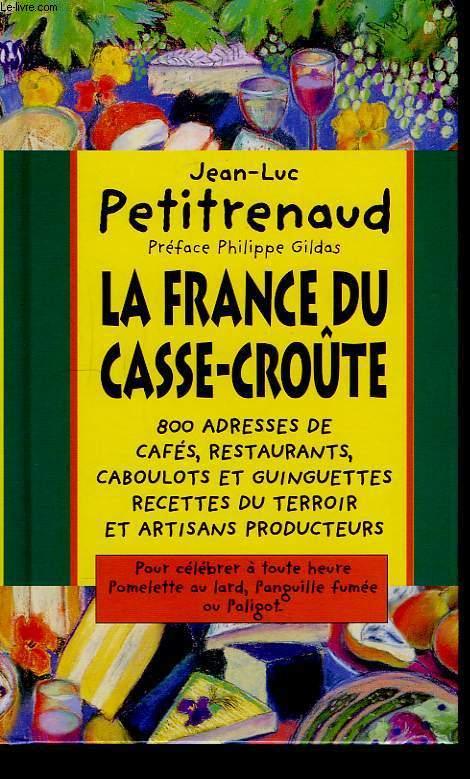 La France du casse-croûte.