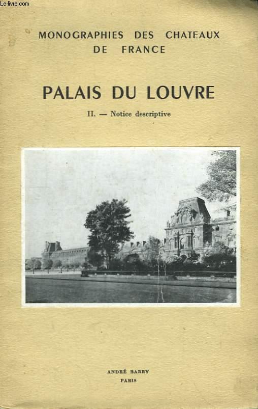 Palais du Louvre. TOME II : Notice descriptive.