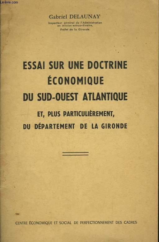Essai sur une doctrine économique du Sud-Ouest Atlantique.
