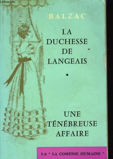 La Duchesse de Langeais - Une ténébreuse Affaire.